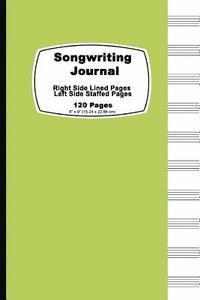 Songwriting Journal: Green Pastel Cover, Lined Ruled Paper and Staff, Manuscript Paper for Music Notes, Lyrics or Poetry. for Musicians, St