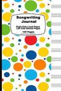 Songwriting Journal: Happy Rainbow Cover, Lined Ruled Paper and Staff, Manuscript Paper for Music Notes, Lyrics or Poetry. for Musicians, S