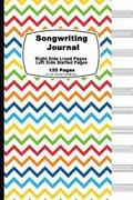Songwriting Journal: Rainbow Chevron Cover, Lined Ruled Paper and Staff, Manuscript Paper for Music Notes, Lyrics or Poetry. for Musicians,