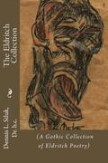 The Eldritch Collection: (A Gothic Collection of Eldritch Poetry)