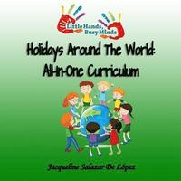 Holidays Around The World: All-In-One Curriculum: Daily Activities for Toddlers and Preschoolers