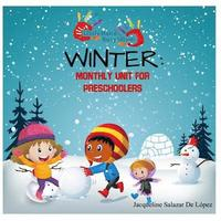 Winter: All-In-One Curriculum: Daily Activities for Toddlers and Preschoolers