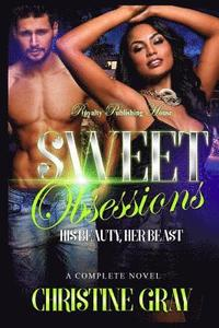 Sweet Obsessions: Her Beauty, His Beast