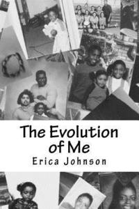 The Evolution of Me: The Journey of Life