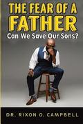 The Fear of a Father: Can We Save Our Sons?