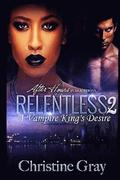 Relentless 2: A Vampire King's Desire