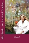 Regained Daughter: Novel