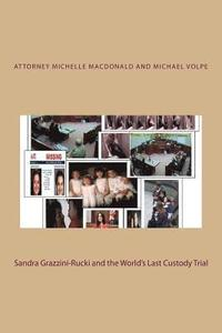 Sandra Grazzini-Rucki and the World's Last Custody Trial