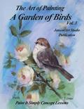 A Garden of Birds Volume 3: Paint It Simply Concept Lessons