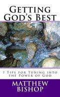 Getting God's Best: 7 Tips for Tuning into the Power of God