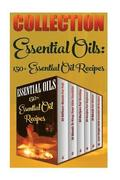 Essential Oils: 150+ Essential Oil Recipes