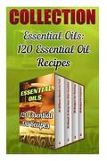 Essential Oils: 120 Essential Oil Recipes