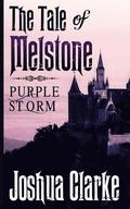 The Tale of Melstone: Purple Storm