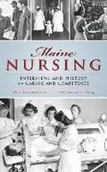 Maine Nursing: Interviews and History on Caring and Competence