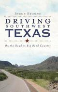 Driving Southwest Texas: On the Road in Big Bend Country