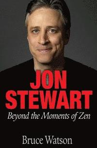 Jon Stewart: Beyond The Moments Of Zen