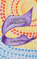 Elemental Awakening: An Elemental Novel