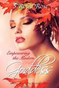 Empowering the Modern Goddess: Pathworking the Sacred Feminine
