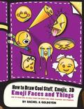 How to Draw Cool Stuff, Emojis, 3D Emoji Faces and Things: How to Draw Cool 3D Emoji Stuff for Older Kids, Teens, Teachers, and Students