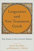 Linguistics and New Testament Greek: Key Issues in the Current Debate