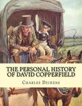 The Personal History of David Copperfield. by: Charles Dickens, Illustrated By: Hablot Knight Browne (10 July 1815 - 8 July 1882) Was an English Artis