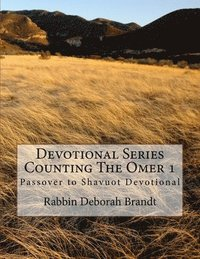 Devotional Series Counting The Omer: Devotional Series Counting The Omer
