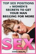 Sex: Top Sex Positions + Women's Secrets To Get Your Man Begging For More
