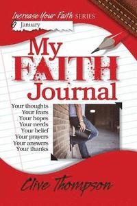 My FAITH Journal: Increase your Faith