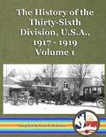 The History of the Thirty-Sixth Division, U.S.A., 1917 - 1919, Vol. 1