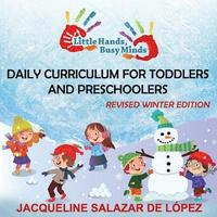 Revised Winter Edition: All-In-One Curriculum: Daily Activities for Toddlers and Preschoolers