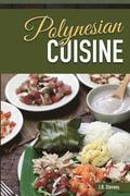 Polynesian Cuisine: A Cookbook of South Sea Island Food Recipes
