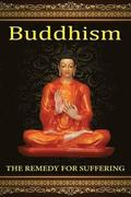 The Remedy For Suffering: Buddhism