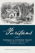 The Puritans Thomas & Stephen Tracy: A Personal Quest for Family Lineage