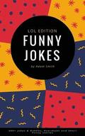 Funny Jokes: 300+ Jokes & Riddles, Anecdotes and Short Funny Stories