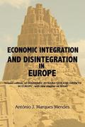 Economic Integration and Disintegration in Europe: 2nd edition of Economic Integration and Growth in Europe, with additional chapters on Brexit and th