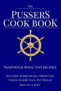 The Pussers Cook Book: Traditional Royal Navy recipes