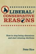 Liberal for Conservative Reasons: How to stop being obnoxious and start winning elections