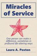 Miracles of Service: One person can make a difference...sometimes in profound life-altering ways