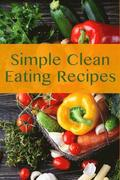 Simple Clean Eating Recipes: Simple Clean Eating Recipes