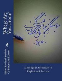 Where Are You From?: A Bilingual Anthology in English and Persian
