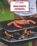BBQ Party Journal: 110 Page 8x10' Blank Recipe Journal