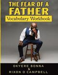 The Fear of a Father- Vocabulary Workbook: Vocabulary Workbook