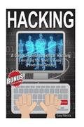Hacking: A Concise Guide to Ethical Hacking - Everything You Need to Know! (Penetration Testing)