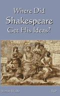 Where Did Shakespeare Get His Ideas?