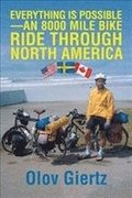 Everything Is Possible-An 8000 Mile Bike Ride Through North America