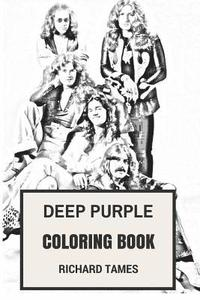 Deep Purple Coloring Book: English Rock Legends and Heavy Metal and Hard  Rock Pioneers Ian Gillan and Ritchie Blackmoore Inspired Adult Coloring av  ...