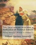 The Lancashire witches, a romance of Pendle forest. By: William Harrison Ainsworth, illustrated By: Sir John Gilbert (21 July 1817 - 5 October 1897).: