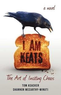 I am Keats: The Art of Inciting Chaos