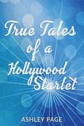 True Tales of a Hollywood Starlet 1