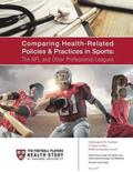 Comparing Health-Related Policies & Practices in Sports: The NFL and Other Professional Leagues